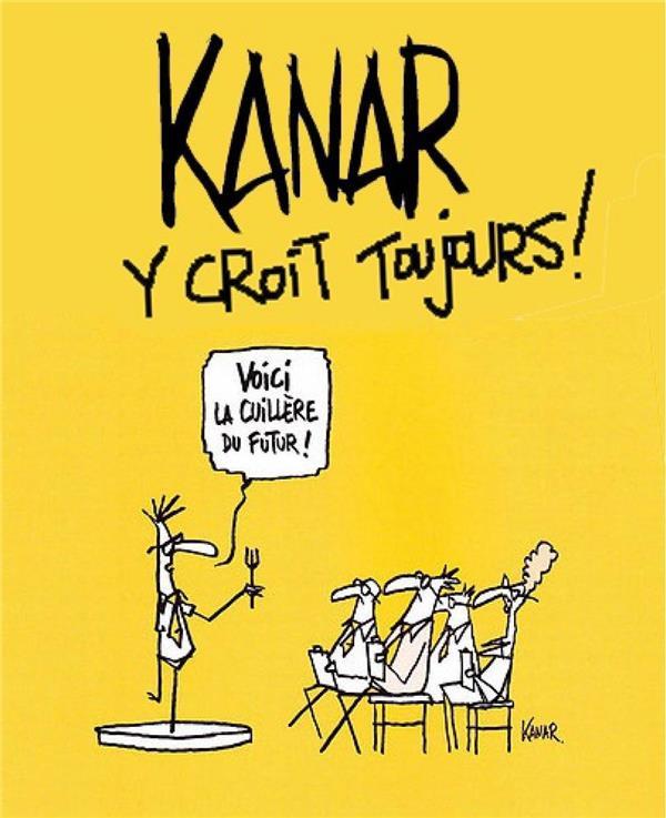 KANAR - Y CROIT TOUJOURS !