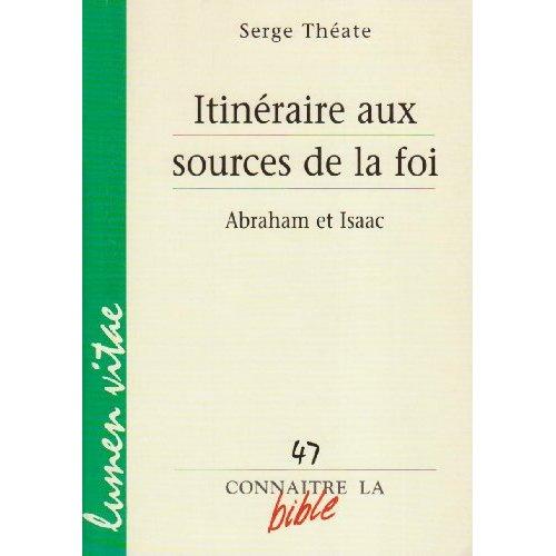 ITINERAIRE AUX SOURCES DE LA FOI - ABRAHAM ET ISAAC