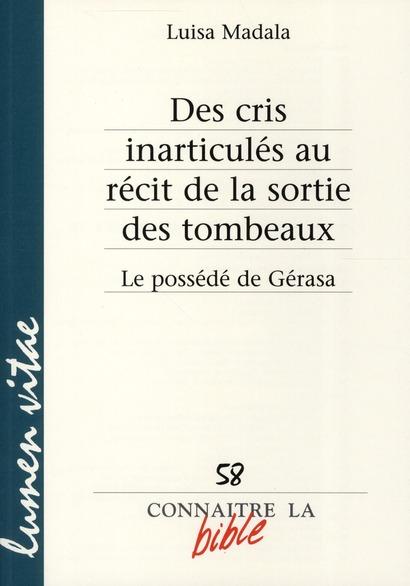 DES CRIS INARTICULES AU RECIT DE LA SORTIE DES TOMBEAUX - LE POSSEDE DE GERASA