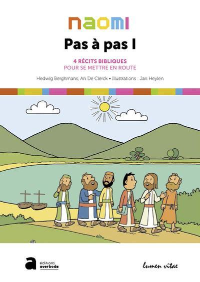 PAS A PAS I - 4 RECITS BIBLIQUES POUR SE METTRE EN ROUTE