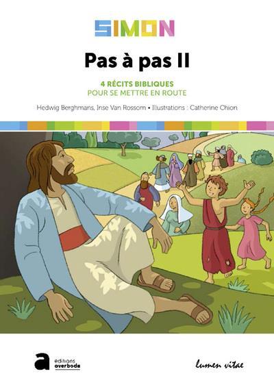 PAS A PAS II - 4 RECITS BIBLIQUES POUR SE METTRE EN ROUTE