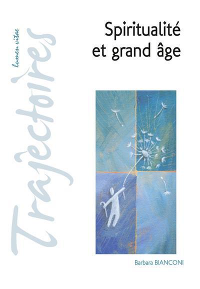 SPIRITUALITE ET GRAND AGE