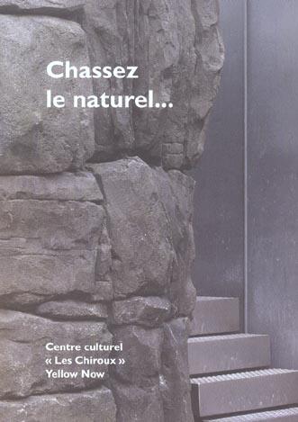 CHASSEZ LE NATUREL...