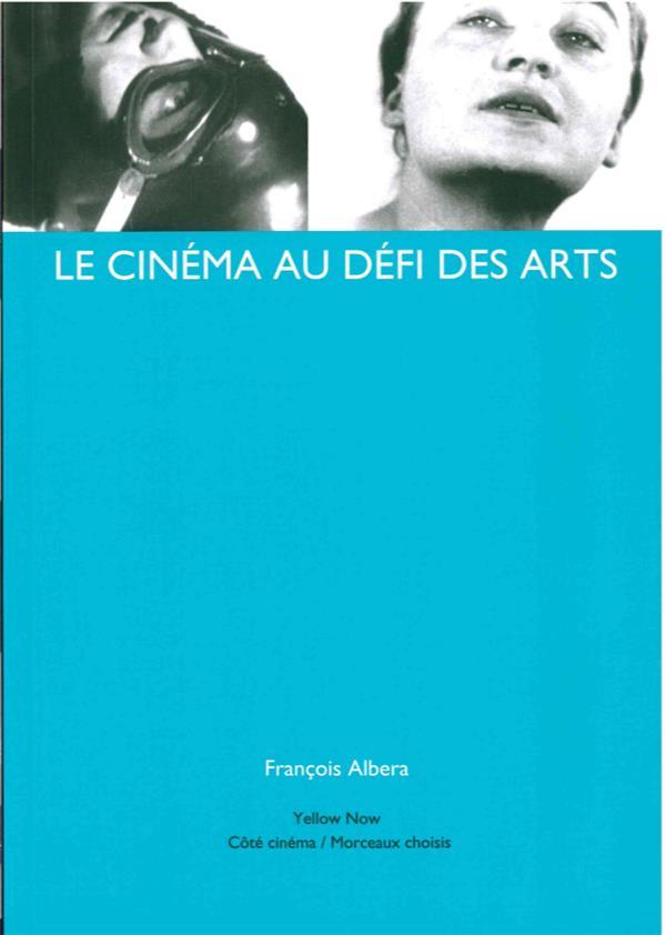 LE CINEMA AU DEFI DES ARTS