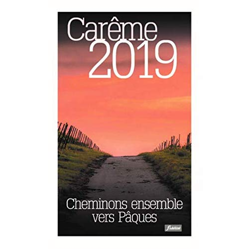 CALENDRIER CAREME 2019 CHEMINONS ENSEMBLE VERS PAQUES