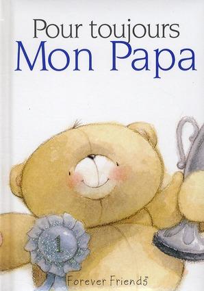 POUR TOUJOURS - MON PAPA