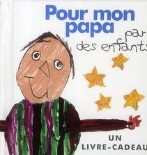POUR MON PAPA - PAR LES ENFANTS