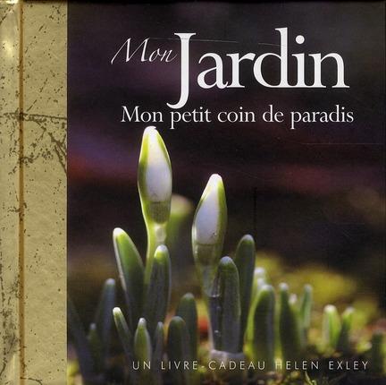 MON JARDIN MON PETIT COIN DE PARADIS