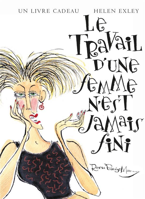 TRAVAIL D'UNE FEMME N'EST JAMAIS FINI