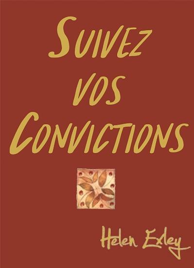 SUIVEZ VOS CONVICTIONS