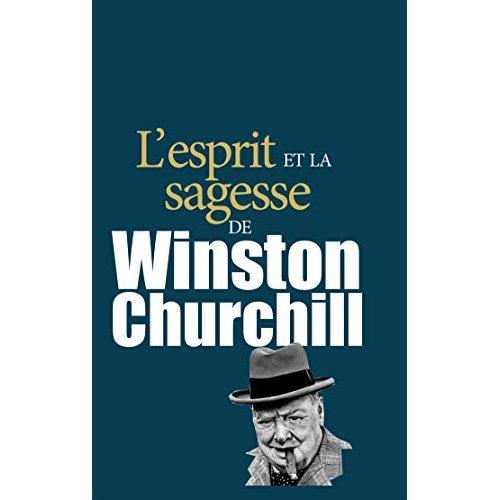 ESPRIT ET SAGESSE DE  WINSTON CHURCHILL