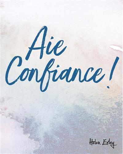 AIE CONFIANCE !