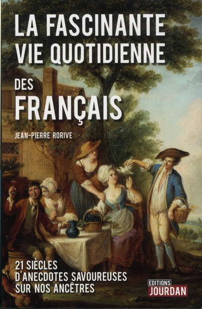 FASCINANTE VIE QUOTIDIENNE DES FRANCAIS