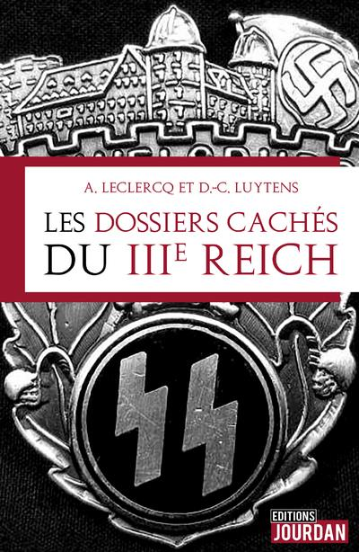 LES DOSSIERS CACHES DU IIIE REICH
