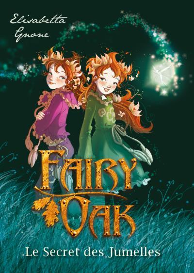 FAIRY OAK - FAIRY OAK T01, POCHE LUXE - FAIRY OAK T01, CARTONNE - LE SECRET DES JUMELLES