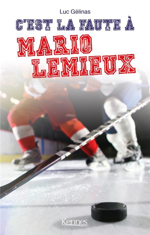 C'EST LA FAUTE A T02 - MARIO LEMIEUX