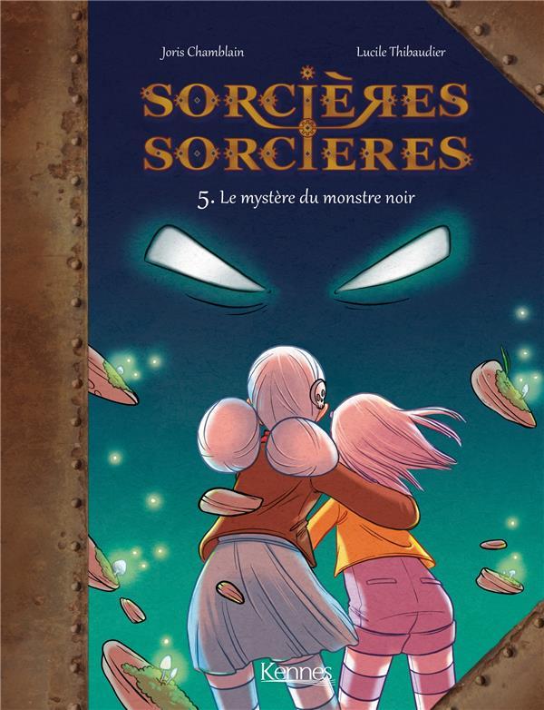 SORCIERES SORCIERES EN BD - SORCIERES SORCIERES BD T05 - LE MYSTERE DU MONSTRE NOIR