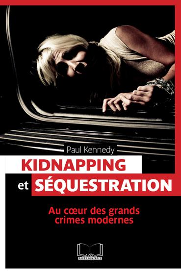 KIDNAPPING ET SEQUESTRATIONS