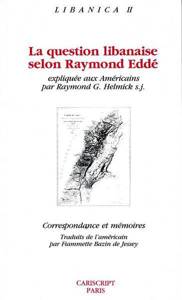 LA QUESTION LIBANAISE SELON RAYMOND EDDE