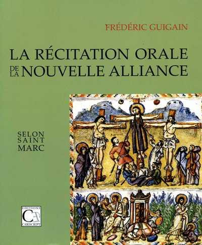 LA RECITATION ORALE DE LA NOUVELLE ALLIANCE SELON SAINT MARC