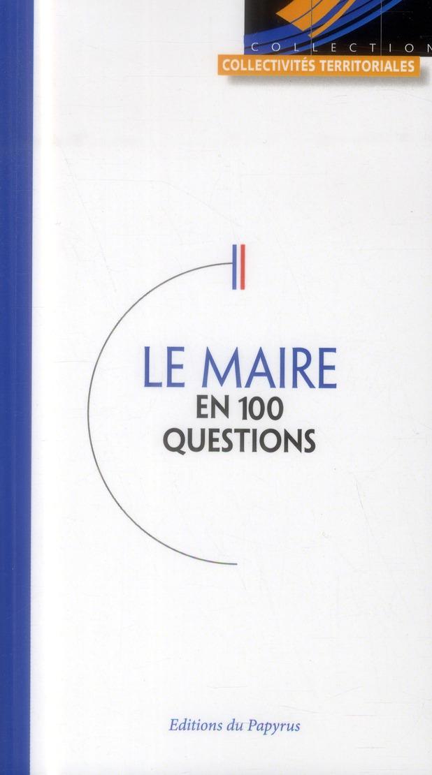 MAIRE EN 100 QUESTIONS