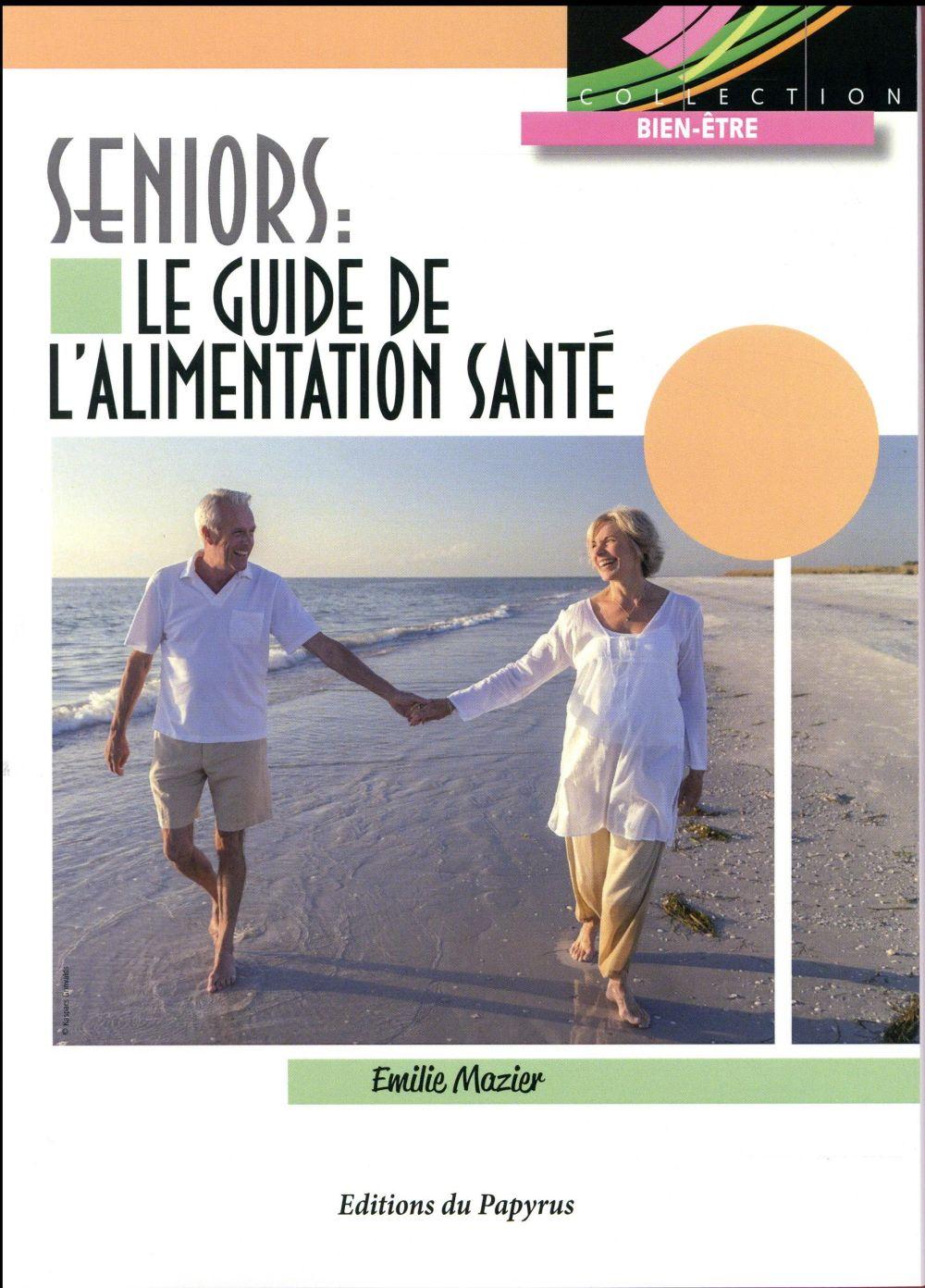 SENIORS LE GUIDE DE L ALIMENTATION SANTE