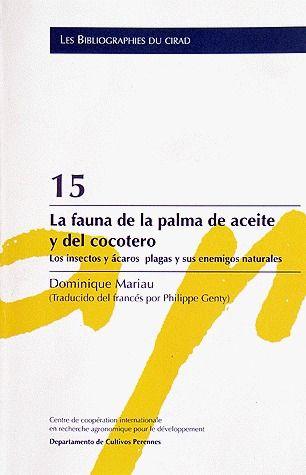 15. LA FAUNA DE LA PALMA DE ACEITE Y DEL COCOTERO - LOS INSECTOS Y ACAROS PLAGAS Y SUS ENEMIGOS NATU