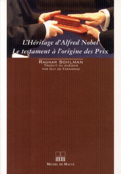 HERITAGE D'ALFRED NOBEL OU L'HISTOIRE DES PRIX NOBEL