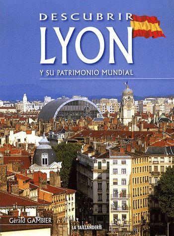 DECOUVRIR LYON ET SON PATRIMOINE MONDIAL - LANGUE ESPAGNOLE