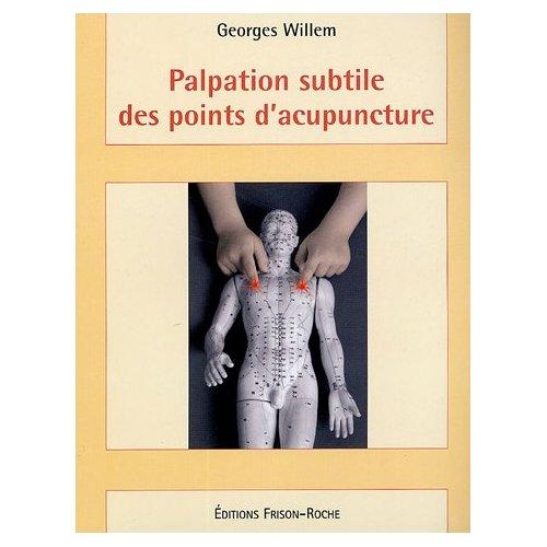 PALPATION SUBTILE DES POINTS D'ACUPUNCTURE