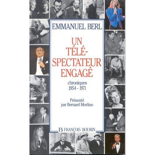 UN TELESPECTATEUR ENGAGE CHRONIQUES 1954-1971