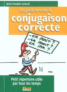 LE PETIT LIVRE DE - LA CONJUGAISON CORRECTE