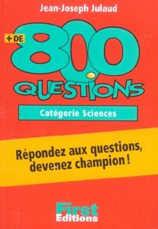 + DE 800 QUESTIONS, CATEGORIE SCIENCES