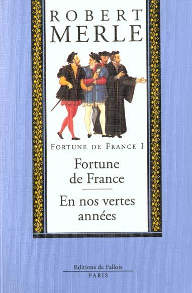 FORTUNE DE FRANCE TOME 01 - FORTUNE DE FRANCE - EN NOS VERTES ANNEES