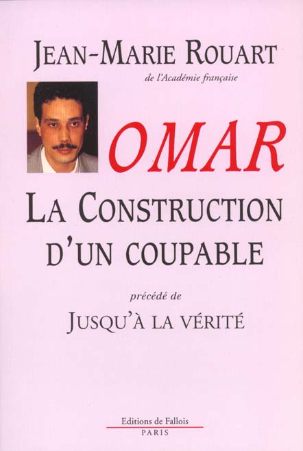 OMAR, LA CONSTRUCTION D'UN COUPABLE