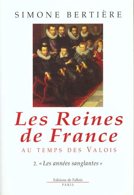 LES REINES DE FRANCE AU TEMPS DES VALOIS