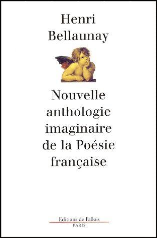 NOUVELLE ANTHOLOGIE IMAGINAIRE DE LA POESIE FRANCAISE