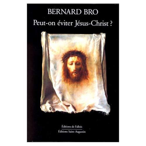 PEUT-ON EVITER JESUS CHRIST ?