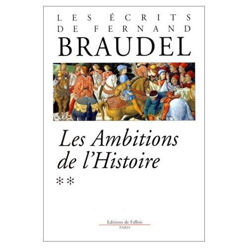 ECRITS TOME 2 - LES AMBITIONS DE L'HISTOIRE
