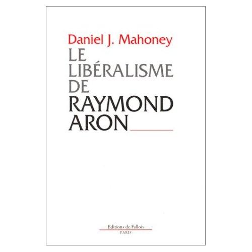 LE LIBERALISME DE RAYMOND ARON