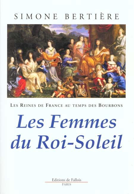 REINES DE FRANCE - FEMMES DU ROI SOLEIL