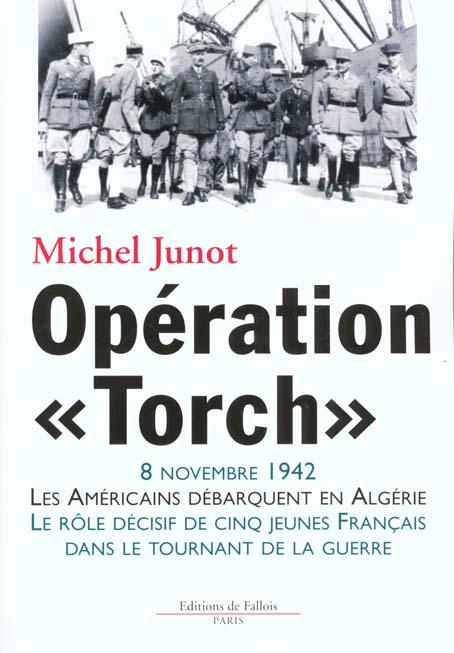 OPERATION  TORCH  - LES AMERICAINS DEBARQUENT EN ALGERIE