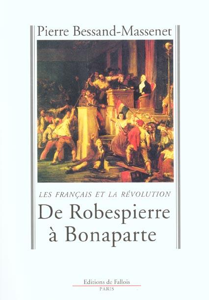 DE ROBESPIERRE A BONAPARTE - LES FRANCAIS ET LA REVOLUTION