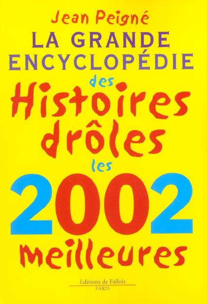 LA GRANDE ENCYCLOPEDIE DES HISTOIRES DROLES LES 2002 MEILLEURES