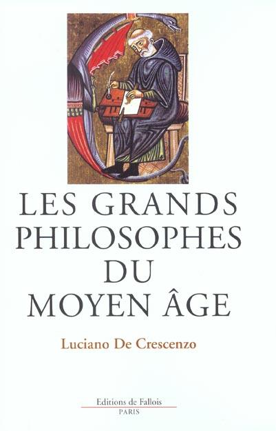 LES GRANDS PHILOSOPHES DU MOYEN-AGE