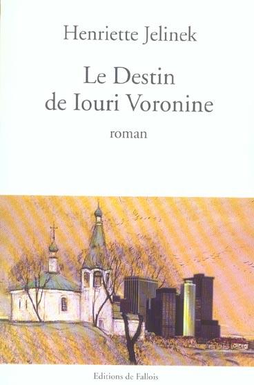 LE DESTIN DE IOURI VORONINE - PRIX DE L'ACADEMIE FRANCAISE 2005
