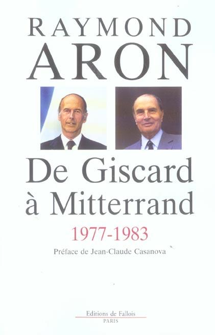 DE GISCARD A MITTERRAND 1977-1983 - PREFACE DE JEAN CLAUDE CASANOVA