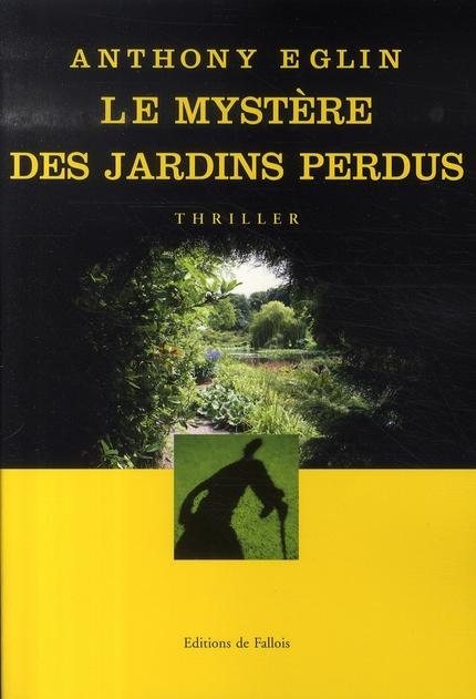 LE MYSTERE DES JARDINS PERDUS