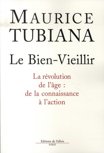 LE BIEN VIEILLIR - LA REVOLUTION DE L'AGE : DE LA CONNAISSANCE A L'ACTION (NED)