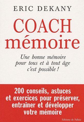 COACH MEMOIRE - UNE BONNE MEMOIRE POUR TOUS ET A TOUT AGE C'EST POSSIBLE !